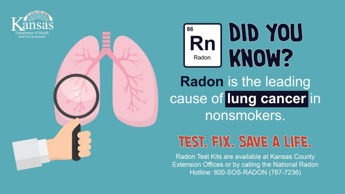 Did you know? Radon is the leading cause of lung cancer in never smokers. Test. Fix. Save a Life. Test kits are available at Kansas County Extension Offices and at the National Radon Program Services 800-767-7236